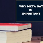 Why meta data is important for your YouTube channel?