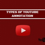 Types of YouTube Annotation, their use cases & best practices