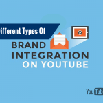 Brand Manager? Know Different types of Brand Integration on YouTube!