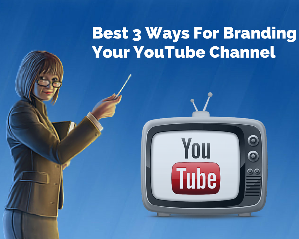 https://vidooly.com/blog/wp-content/uploads/2015/02/Best-3-ways-to-practice-for-branding-your-YouTube-Channel-1.png