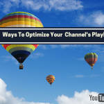 Top three ways to optimise your YouTube channel playlist