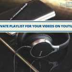 How to create a Private Playlist for your videos on YouTube