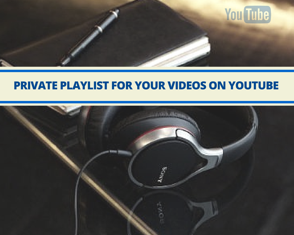 https://vidooly.com/blog/wp-content/uploads/2015/02/PRIVATE-PLAYLIST-FOR-YOUR-VIDEOS-ON-YOUTUBE.png