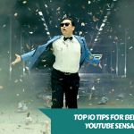 Top 10 Tips for being a YouTube sensation