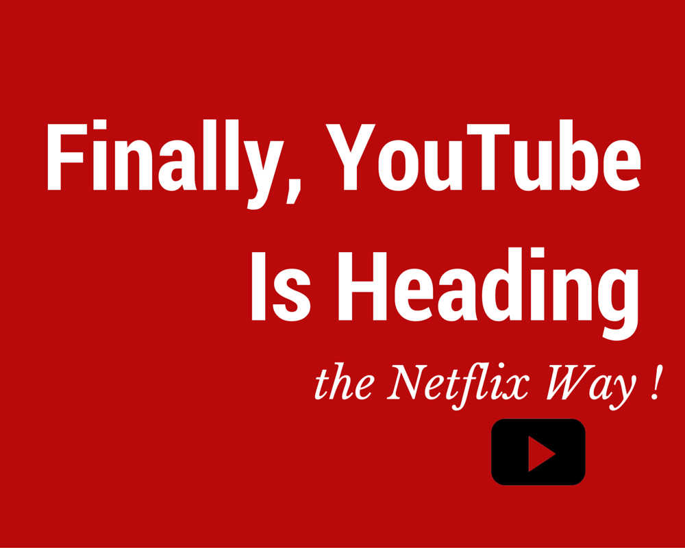 https://vidooly.com/blog/wp-content/uploads/2015/09/Finally-YouTube-Is-Heading-the-Netflix-Way-1.png