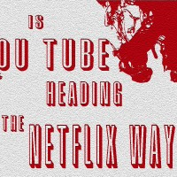 Is YouTube heading the Netfilx way?