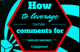 How to leverage YouTube comments for increased subscriber engagement