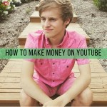 How to make money on YouTube – Tips from a YouTuber