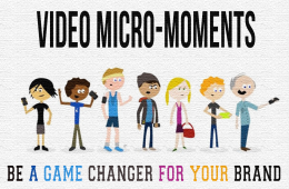 Video micro-moments: How it can be a game changer for your brand