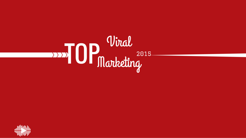 Get inspired: Top viral marketing examples of 2015 on YouTube