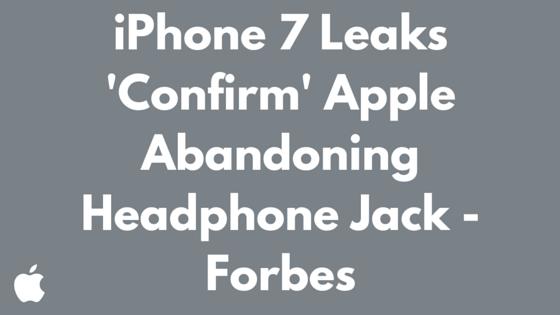 iPhone 7 Leaks 'Confirm' Apple Abandoning Headphone Jack