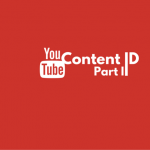 What is YouTube Content ID and Where's The Fair Use (#WTFU) – Part 2