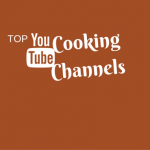 Top YouTube Channels That Will Make You A Better Cook