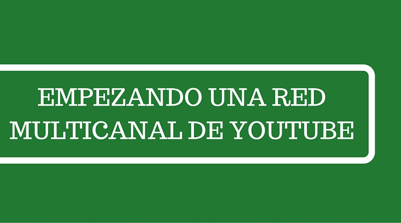 https://vidooly.com/blog/wp-content/uploads/2016/07/Empezando-una-red-multicanal-de-YouTube..jpg
