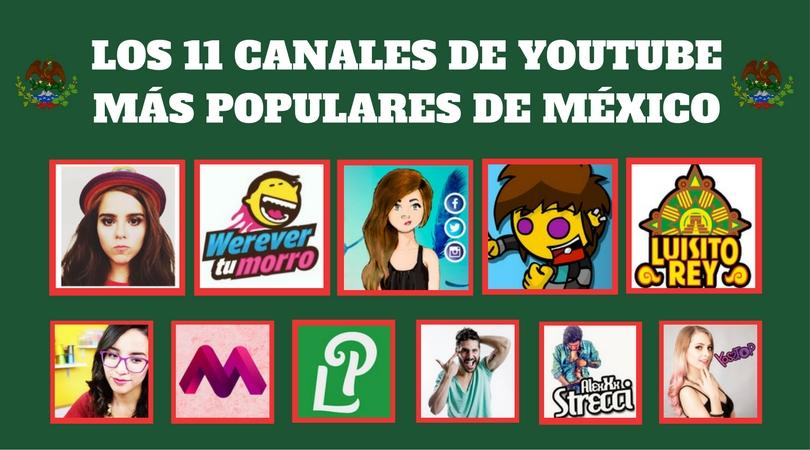 Los 11 Canales De Youtube Más Populares En México
