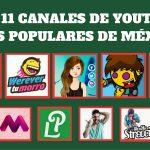 Los 11 Canales de YouTube Más Populares de México