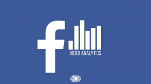 THE ULTIMATE GUIDE TO FACEBOOK VIDEO ANALYTICS