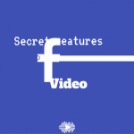 3 Secret Features Available On Facebook Video