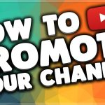 13 Different Ways To Promote Your YouTube Channel