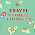 Top Travel YouTube Channels that will make you a better traveler