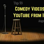 TOP 10 COMEDY VIDEOS ON YOUTUBE FROM INDIA – AUGUST 2016