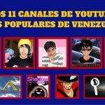 Los 11 Canales de YouTube Más Populares de Venezuela