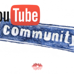 Youtube Community – Bridging the GAP between creators and fans