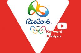 How Rio Olympics fared on YouTube – A Keyword Analysis.