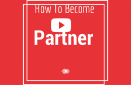 How To Become A YouTube Partner