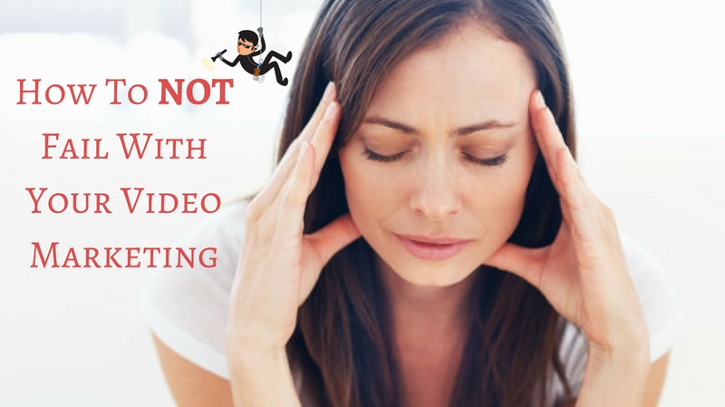 How To NOT Fail With Your Video Marketing – Maria Andros