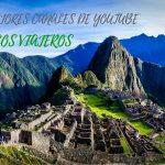 Los Mejores Canales De YouTube Para El Viajero Que Llevas Dentro
