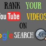 How To Rank Your YouTube Video On The First Page Of Google Search Results