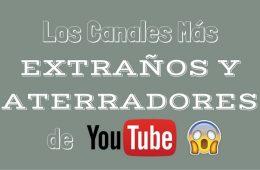 Top Canales Más Extraños y Aterradores de YouTube