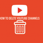 How To Delete YouTube Channels From Your YouTube Account – Update 2016