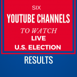 Six YouTube Channels to watch for U.S. election results LIVE on November 8
