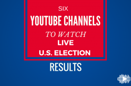 YouTube Channels to watch for U.S. election results
