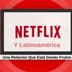Netflix Se Prepara Para Añadir Más Series Originales Latinoamericanas