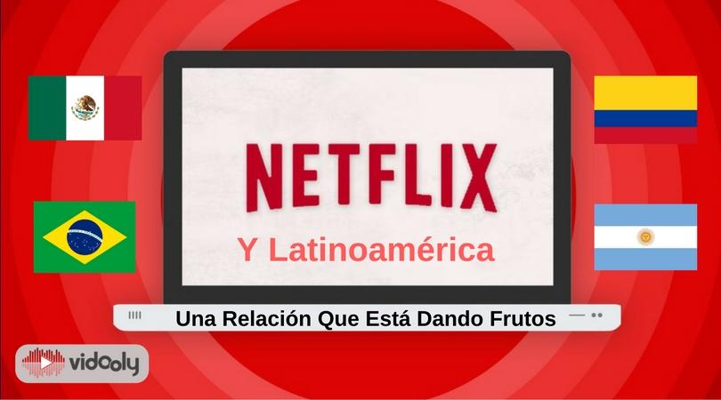 https://vidooly.com/blog/wp-content/uploads/2016/11/Netflix-y-Latinoamerica.jpg