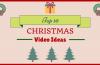 christmas video ideas
