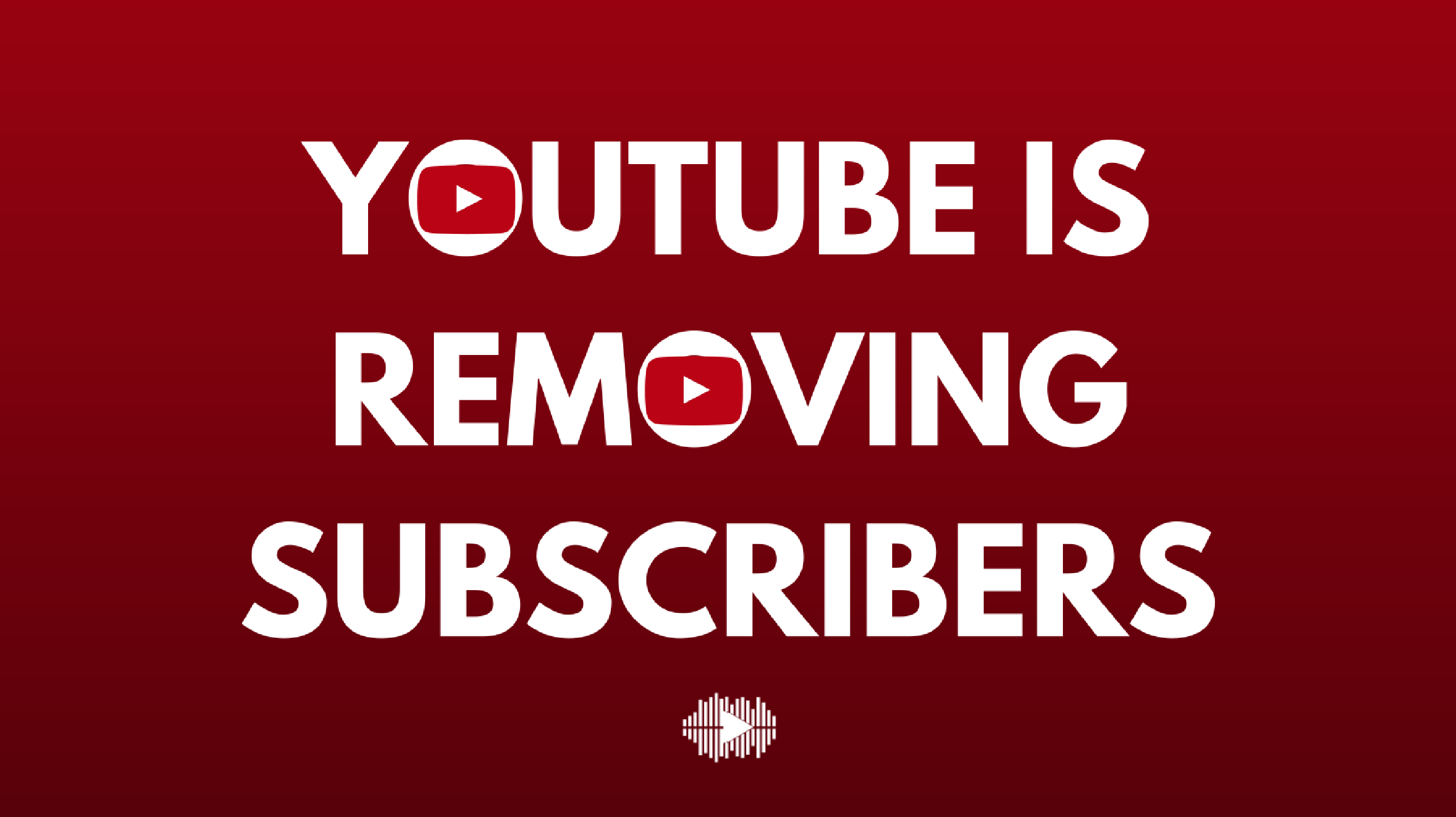 YouTube is Removing Subscribers
