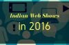 top indian web shows 2016