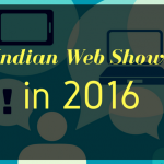 Indian web shows in 2016 – Beginning of a new era of entertainment in the country