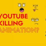 Is YouTube Killing The Animation Industry or Not?
