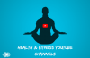 TOP HEALTH & FITNESS YOUTUBE CHANNELS