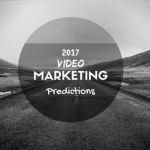 Upcoming Trends in 2017 – Video Marketers and YouTube Creators