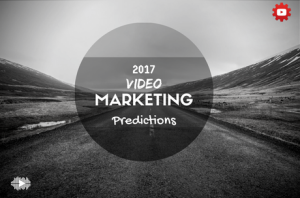 2017 Video Marketing Trends