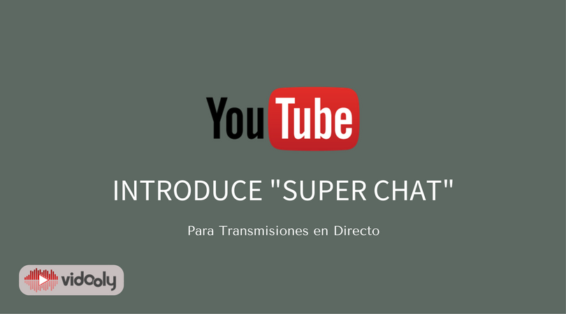 YouTube elimina Fan Funding e introduce 'Super Chat' para transmisiones en directo