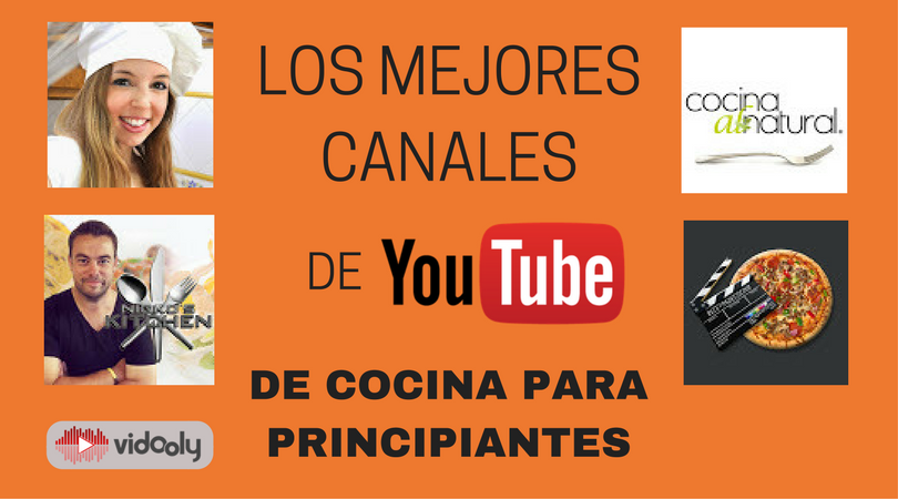 LOS MEJORES CANALES DE YOUTUBE DE COCINA PARA  PRINCIPIANTES