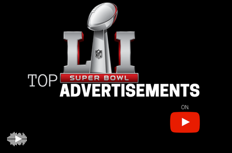 most viewed Super Bowl 51's Advertisements on YouTube