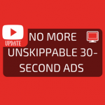 Goodbye unskippable 30-second YouTube ads.
